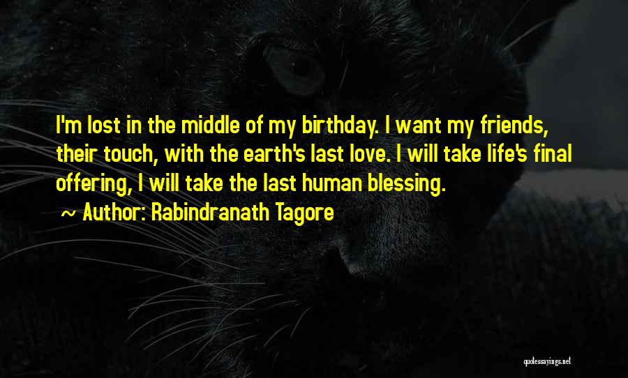 My Love Birthday Quotes By Rabindranath Tagore