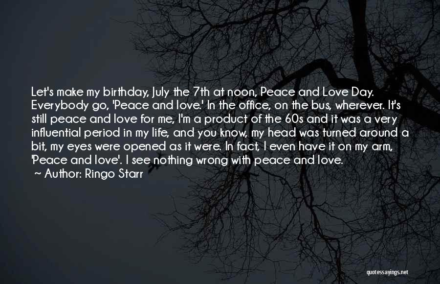 My Love Birthday Quotes By Ringo Starr