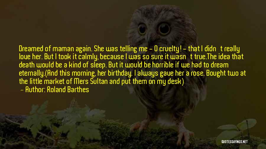 My Love Birthday Quotes By Roland Barthes