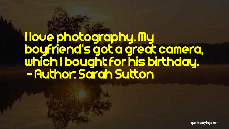 My Love Birthday Quotes By Sarah Sutton