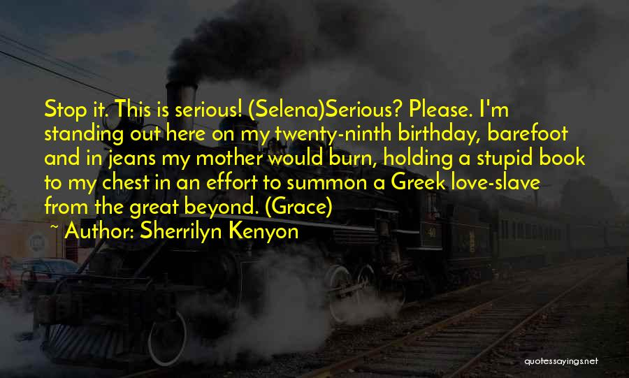 My Love Birthday Quotes By Sherrilyn Kenyon