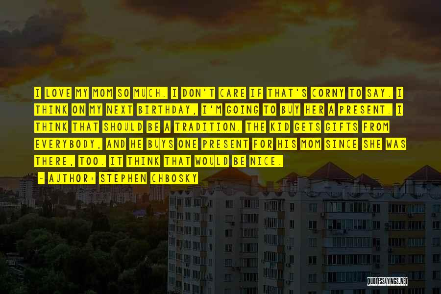 My Love Birthday Quotes By Stephen Chbosky