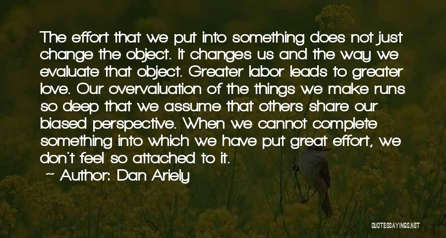 My Love For You Runs So Deep Quotes By Dan Ariely