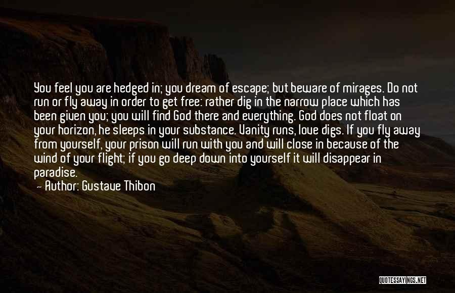 My Love For You Runs So Deep Quotes By Gustave Thibon