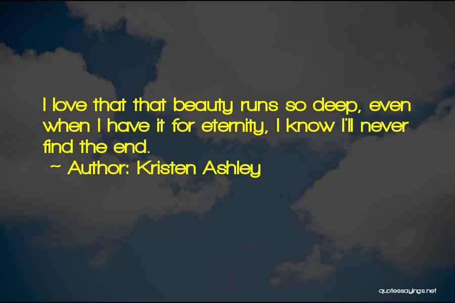 My Love For You Runs So Deep Quotes By Kristen Ashley