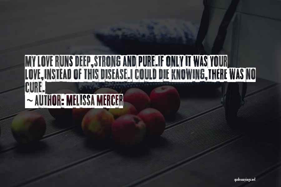 My Love For You Runs So Deep Quotes By Melissa Mercer