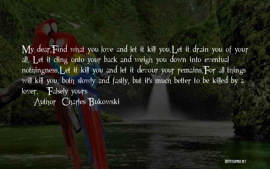 My Love Still Remains Quotes By Charles Bukowski