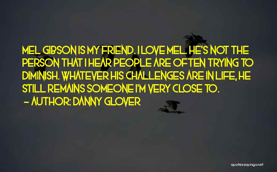 My Love Still Remains Quotes By Danny Glover