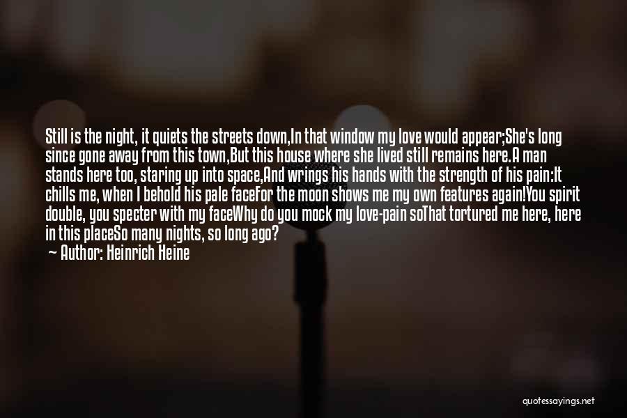 My Love Still Remains Quotes By Heinrich Heine