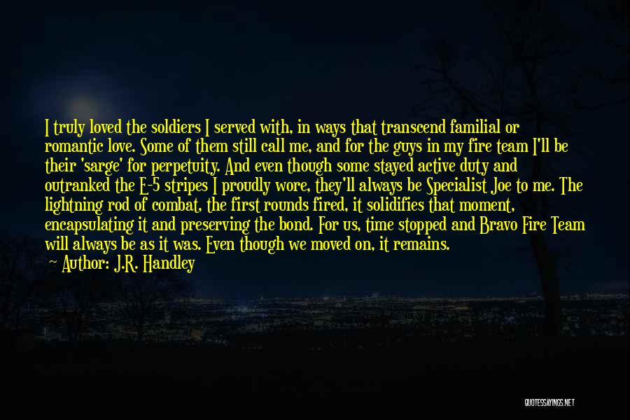 My Love Still Remains Quotes By J.R. Handley