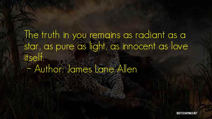 My Love Still Remains Quotes By James Lane Allen