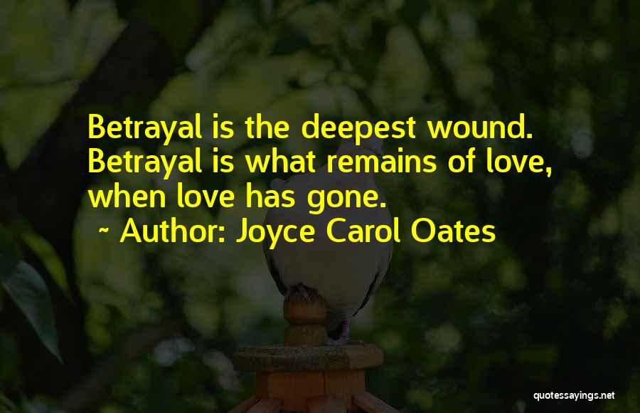 My Love Still Remains Quotes By Joyce Carol Oates