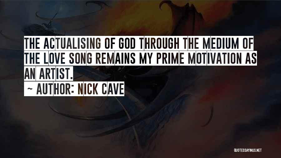 My Love Still Remains Quotes By Nick Cave