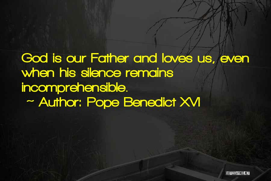 My Love Still Remains Quotes By Pope Benedict XVI
