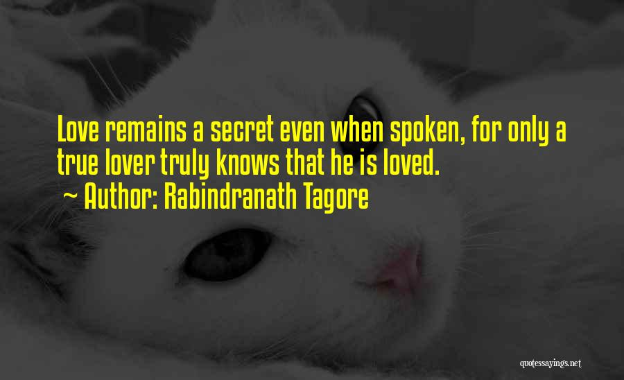 My Love Still Remains Quotes By Rabindranath Tagore