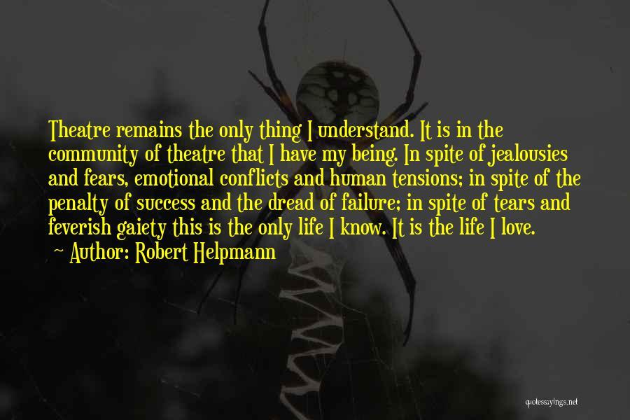 My Love Still Remains Quotes By Robert Helpmann