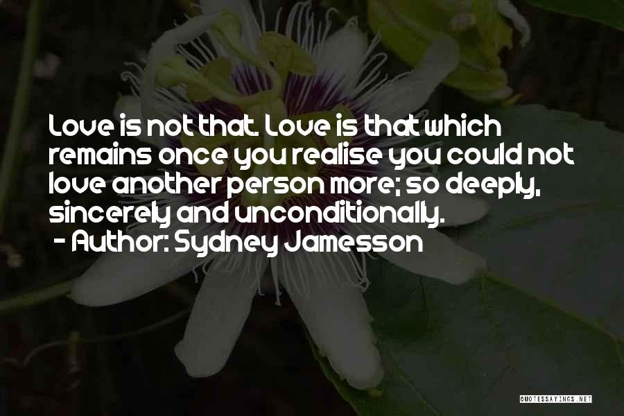 My Love Still Remains Quotes By Sydney Jamesson