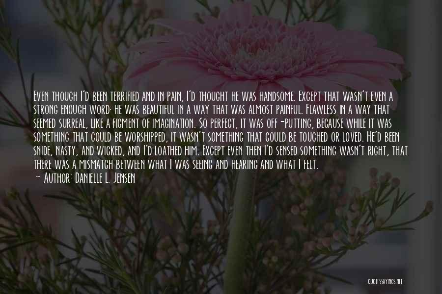 My Love Wasn't Enough Quotes By Danielle L. Jensen