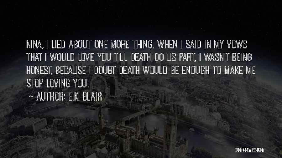 My Love Wasn't Enough Quotes By E.K. Blair