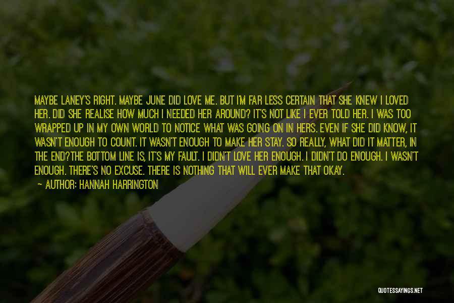 My Love Wasn't Enough Quotes By Hannah Harrington