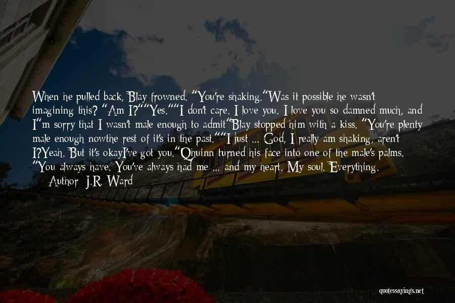 My Love Wasn't Enough Quotes By J.R. Ward
