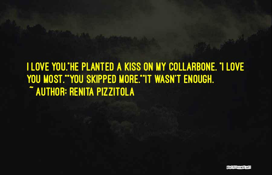 My Love Wasn't Enough Quotes By Renita Pizzitola