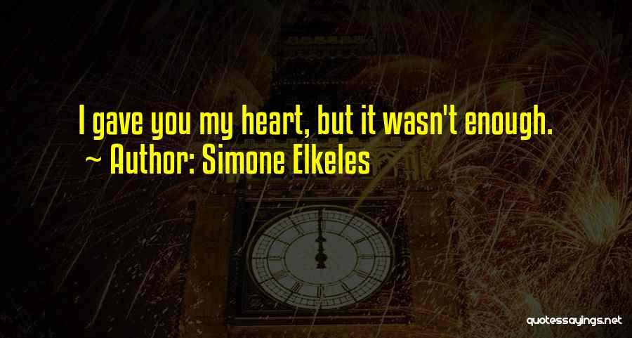 My Love Wasn't Enough Quotes By Simone Elkeles