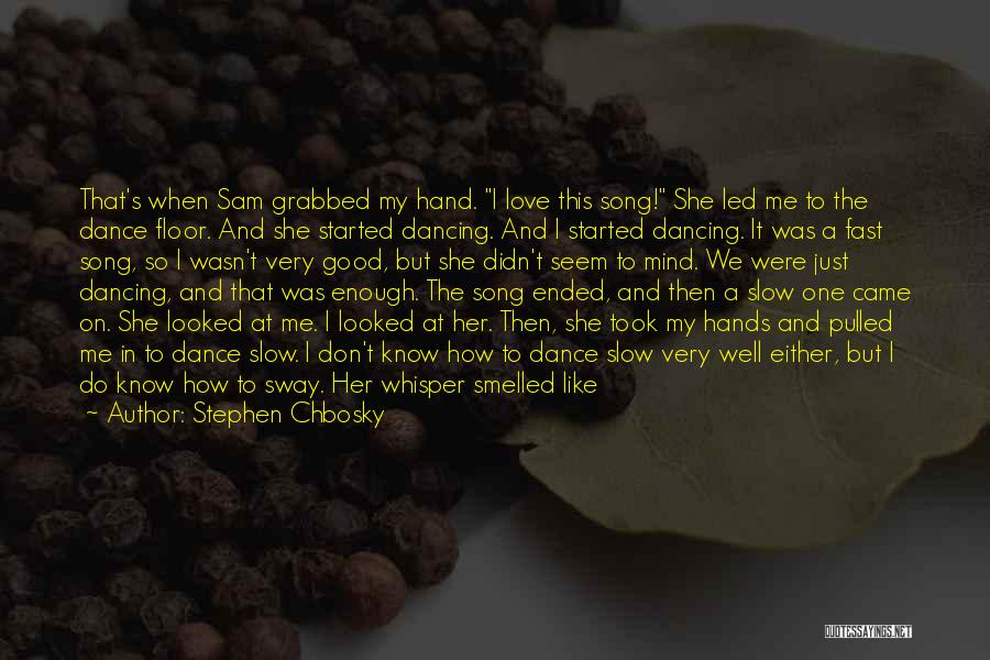 My Love Wasn't Enough Quotes By Stephen Chbosky