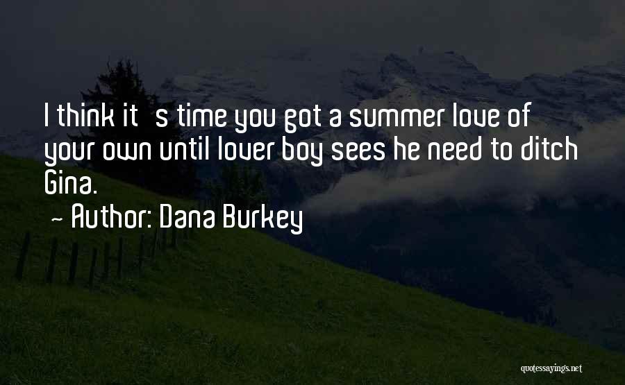 My Lover Boy Quotes By Dana Burkey