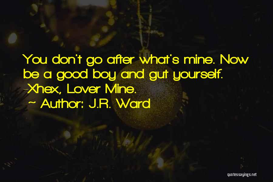 My Lover Boy Quotes By J.R. Ward