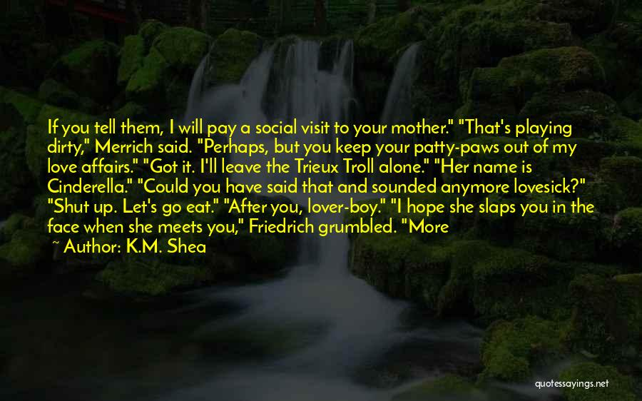 My Lover Boy Quotes By K.M. Shea