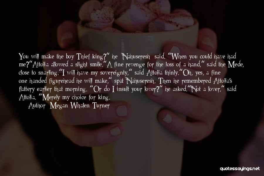 My Lover Boy Quotes By Megan Whalen Turner