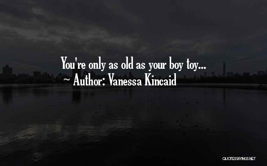 My Lover Boy Quotes By Vanessa Kincaid