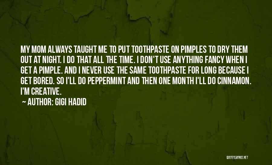 My Mom Always Taught Me Quotes By Gigi Hadid