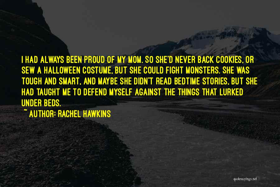 My Mom Always Taught Me Quotes By Rachel Hawkins