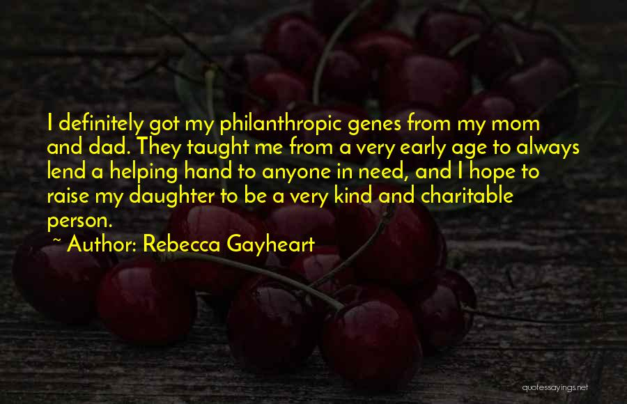 My Mom Always Taught Me Quotes By Rebecca Gayheart