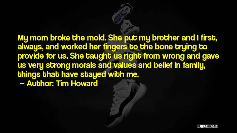 My Mom Always Taught Me Quotes By Tim Howard