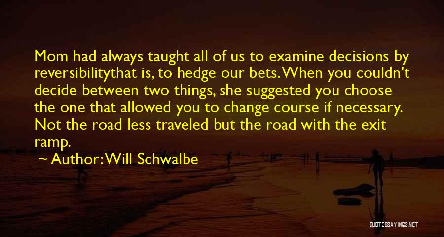 My Mom Always Taught Me Quotes By Will Schwalbe