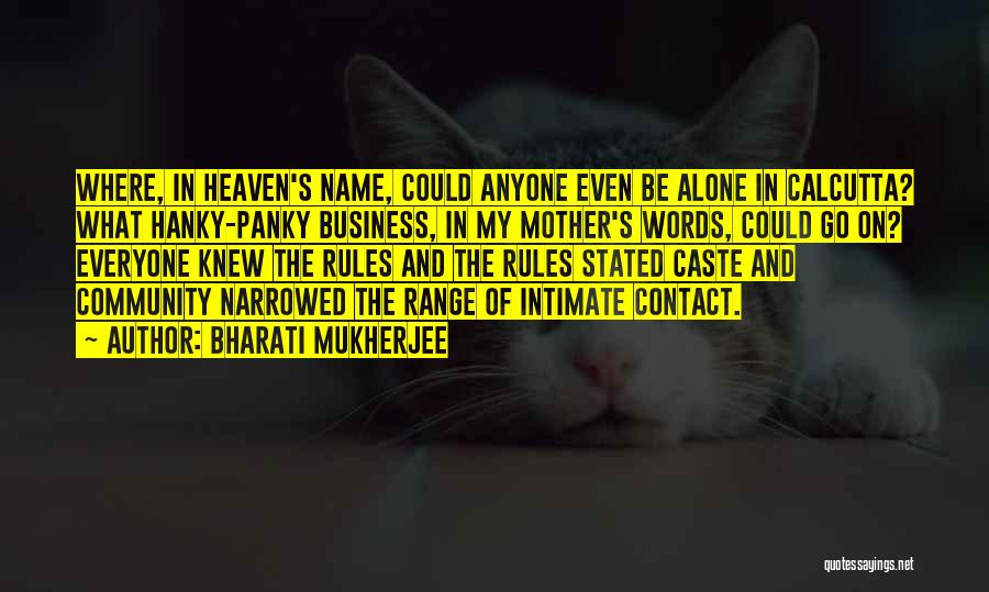 My Mother In Heaven Quotes By Bharati Mukherjee