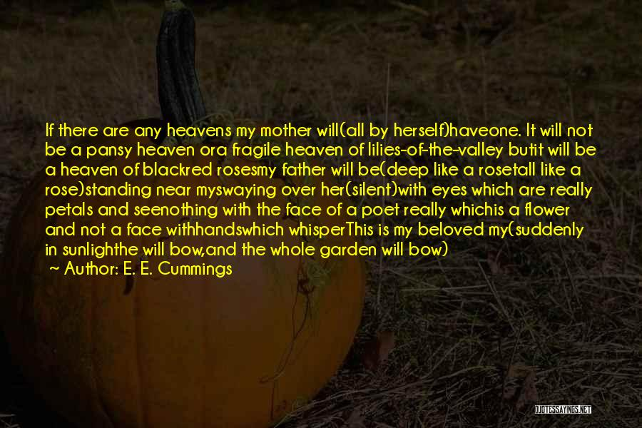 My Mother In Heaven Quotes By E. E. Cummings