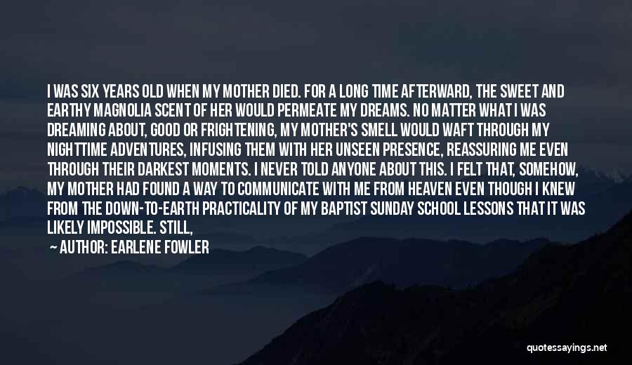 My Mother In Heaven Quotes By Earlene Fowler