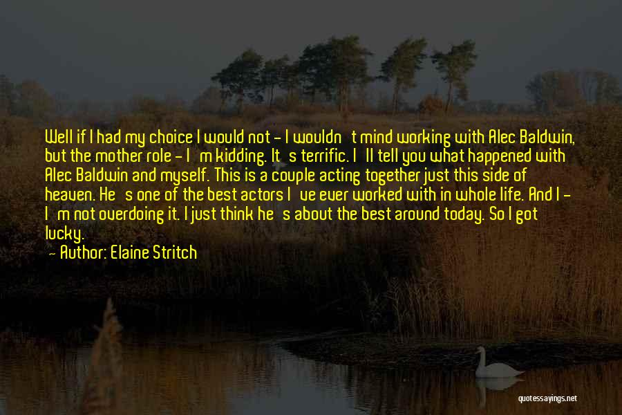 My Mother In Heaven Quotes By Elaine Stritch