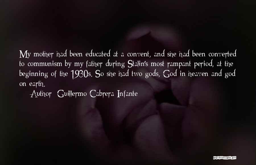 My Mother In Heaven Quotes By Guillermo Cabrera Infante