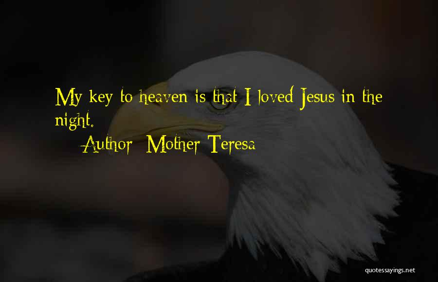 My Mother In Heaven Quotes By Mother Teresa
