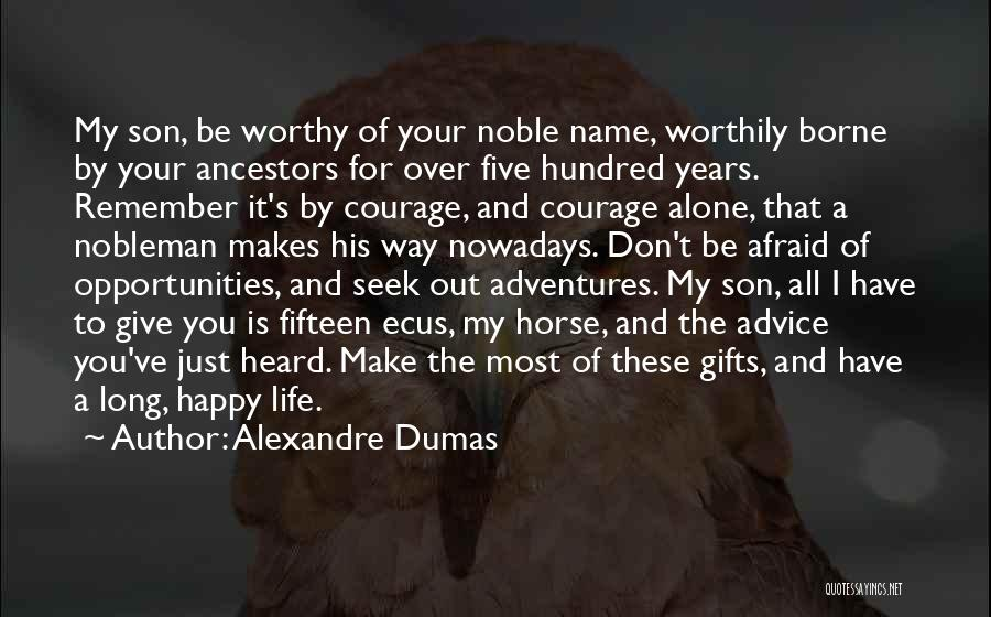 My Name Quotes By Alexandre Dumas