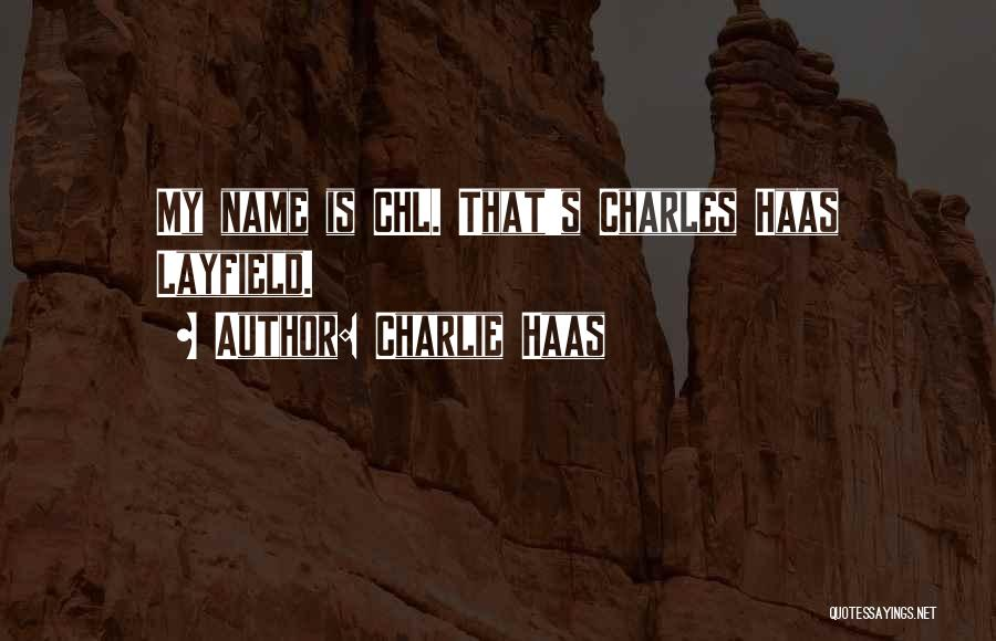 My Name Quotes By Charlie Haas