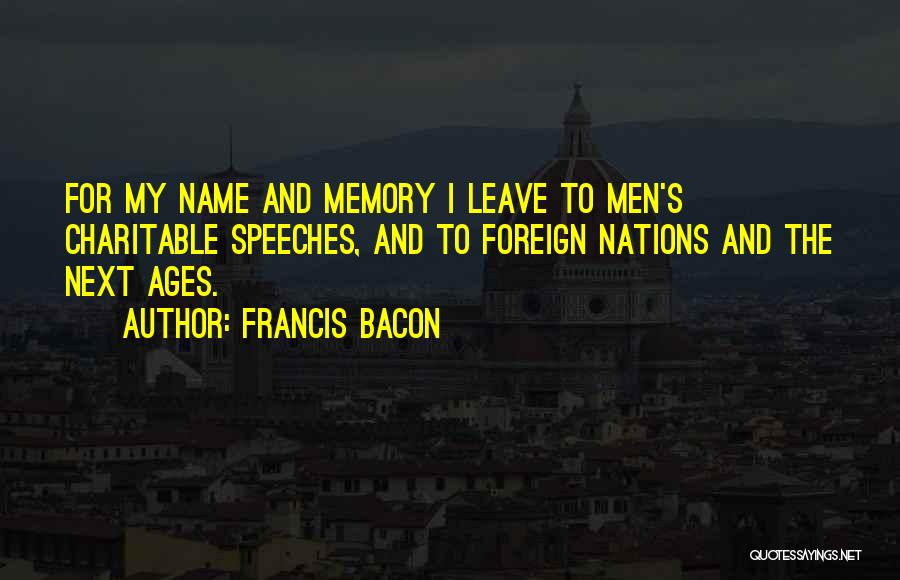 My Name Quotes By Francis Bacon