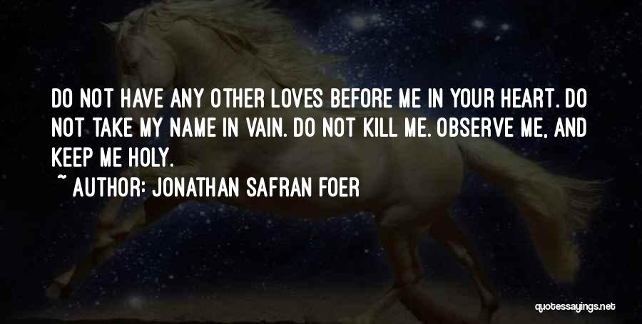 My Name Quotes By Jonathan Safran Foer