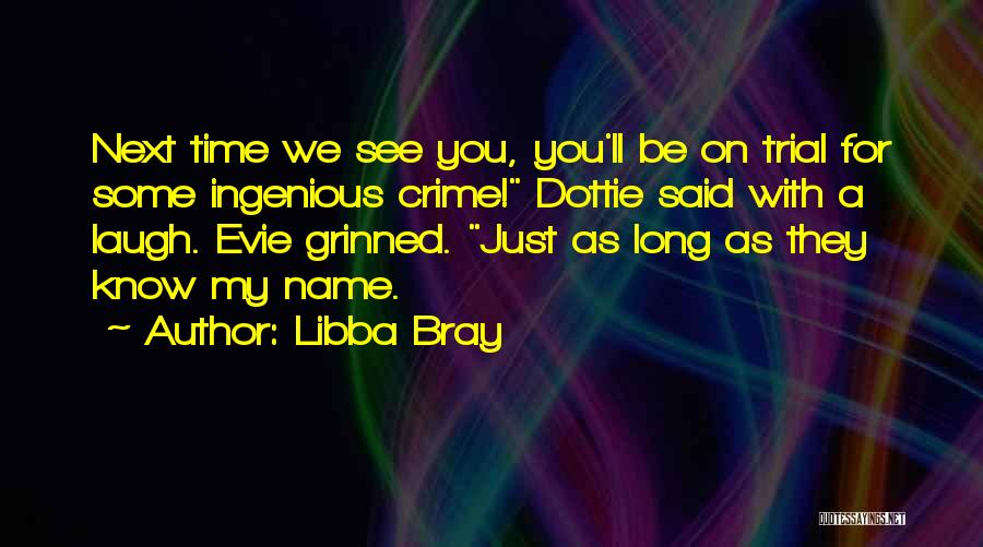 My Name Quotes By Libba Bray