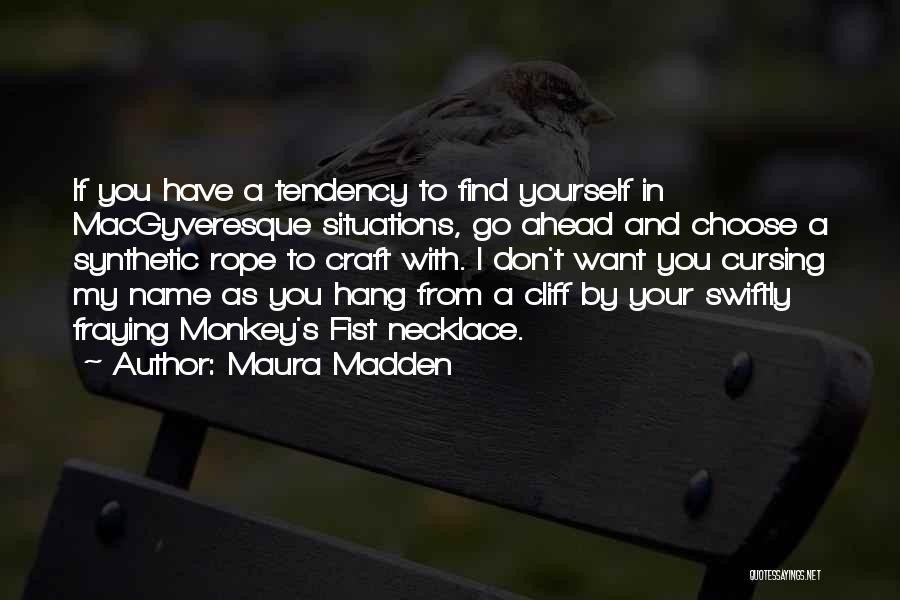 My Name Quotes By Maura Madden